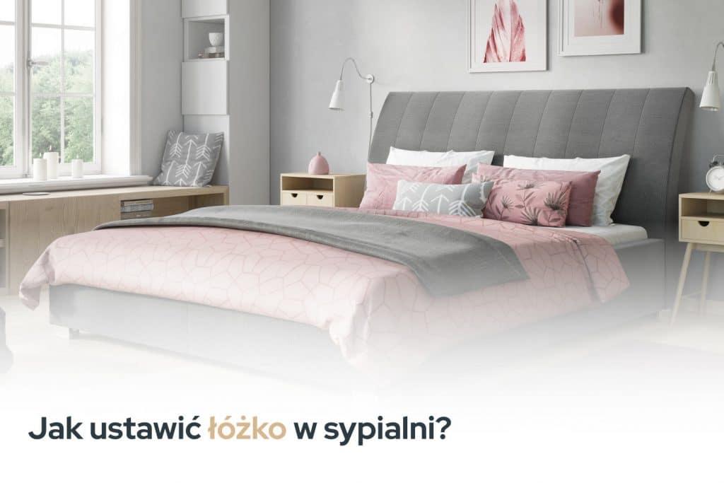 Jak ustawić łóżko w sypialni.