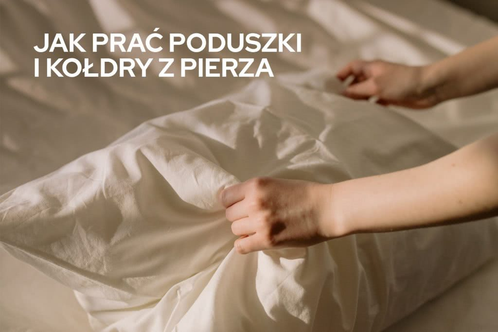 Pranie pierza - jak prać poduszki z pierza?