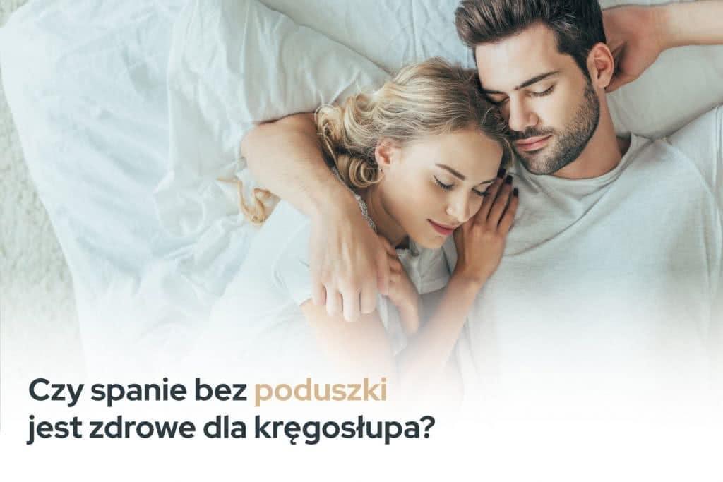 czy spanie bez poduszki jest zdrowe dla kręgosłupa