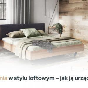 Sypialnia w stylu loftowym - inspiracje