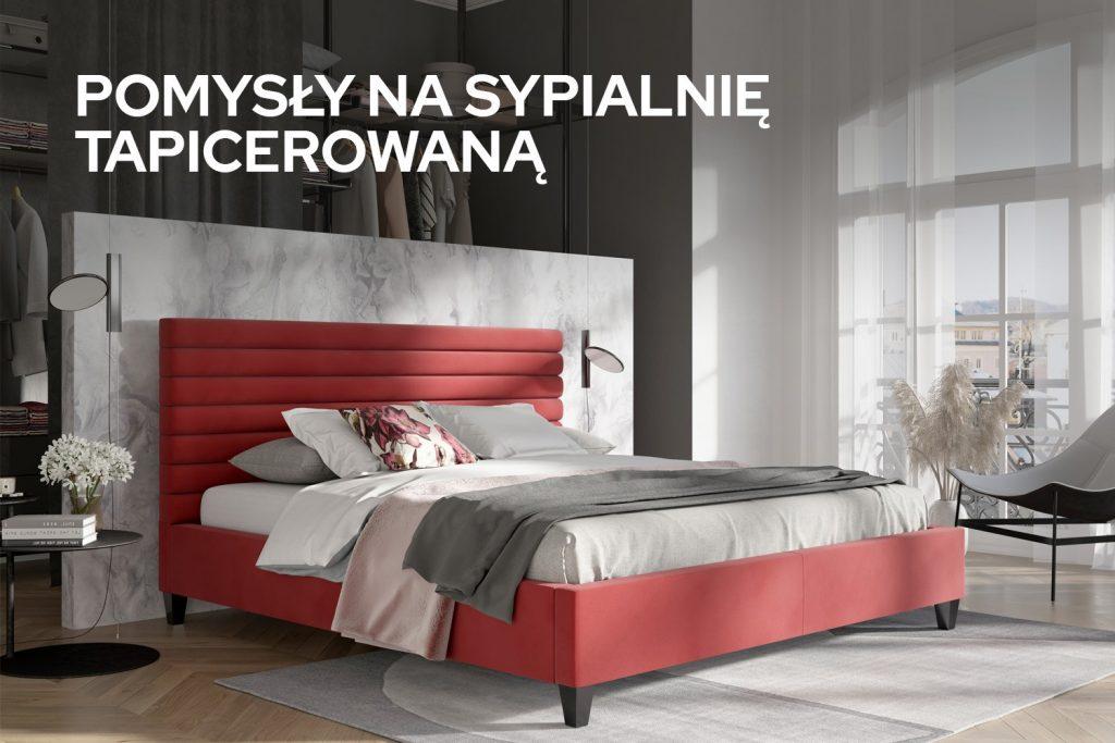 Sypialnia tapicerowana - pomysły i inspiracje